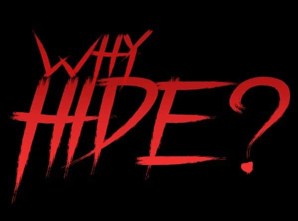 Why Hide