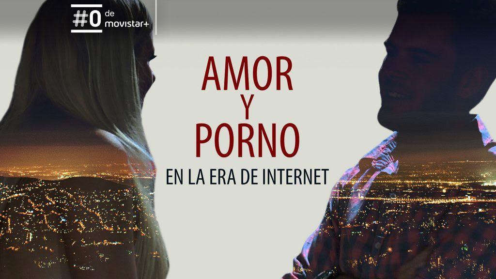 Amor y porno en la era de internet