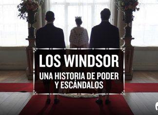 Los Windsor Una historia de poder y escándalos