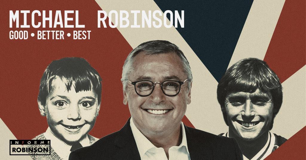 Michael Robinson: Good, Better, Best